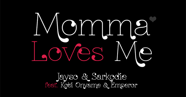 Jayso & Sarkodie – Momma Loves Me ft Kobi Onyame & Emperor (Prod by Jayso)