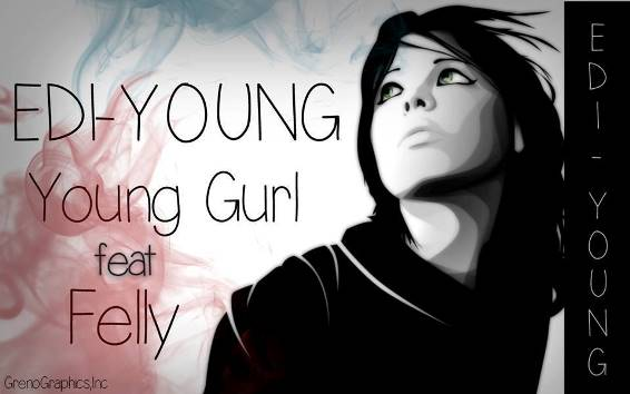 Edi Young - Young Girl ft Felly
