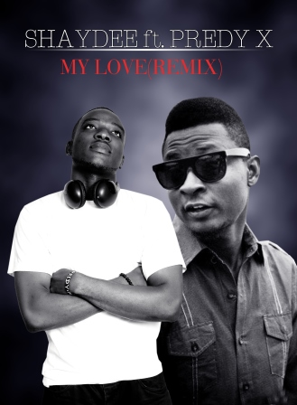 Predy X Ft. Shaydee - My Love (Remix)
